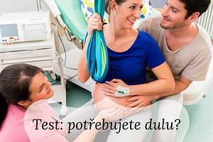 Test potřebujete dulu u porodu?